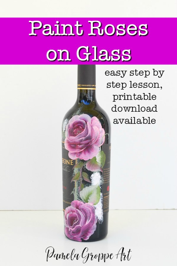 rose painted on glass bottle with text overlay, Paint Roses on Glass, easy step by step lesson, printable download available, Pamela Groppe art