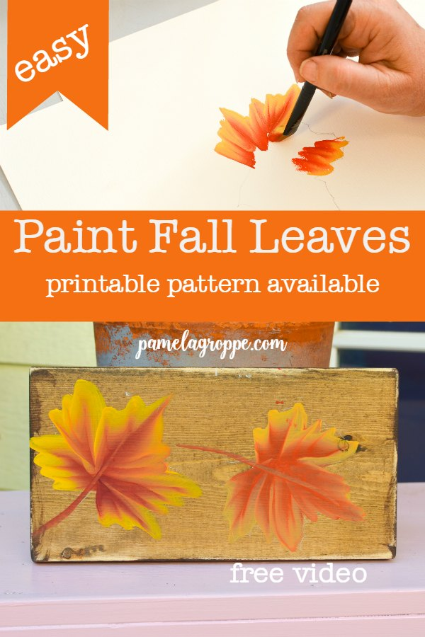 Hand painted Fall leaves being painted and on a wood plank with text overlay, Paint Fall Leaves, printable pattern available, pamelagroppe.com. Free video