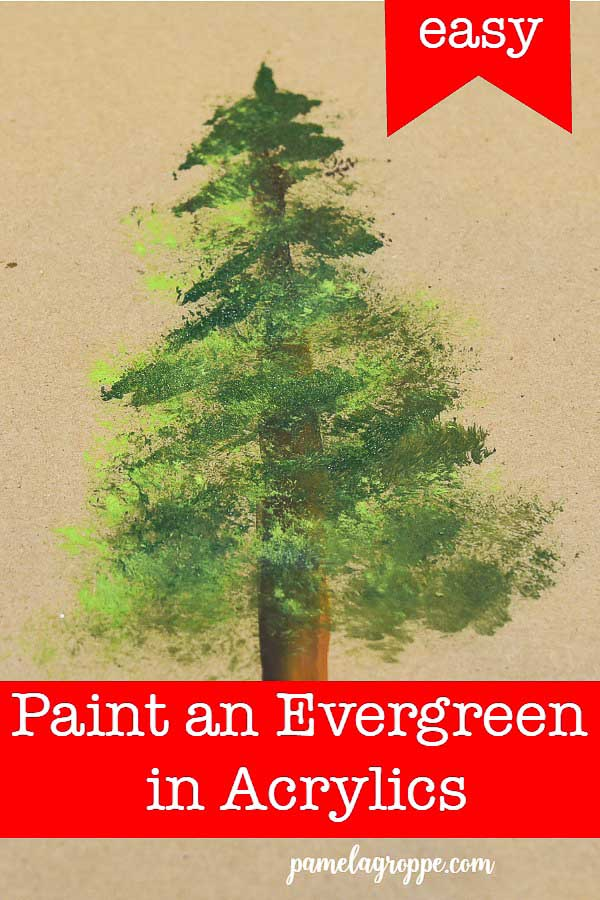 hand painted evergreen tree in acrylics with text overlay, How to paint an Evergreen Tree, pamelagroppe.com