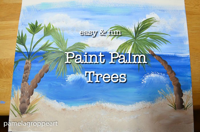 Easy Paint Palm Trees Pamela Groppe Art
