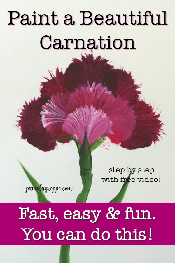 Beautiful hand painted carnation with text overlay, How to paint a carnation, pamelgroppe.com