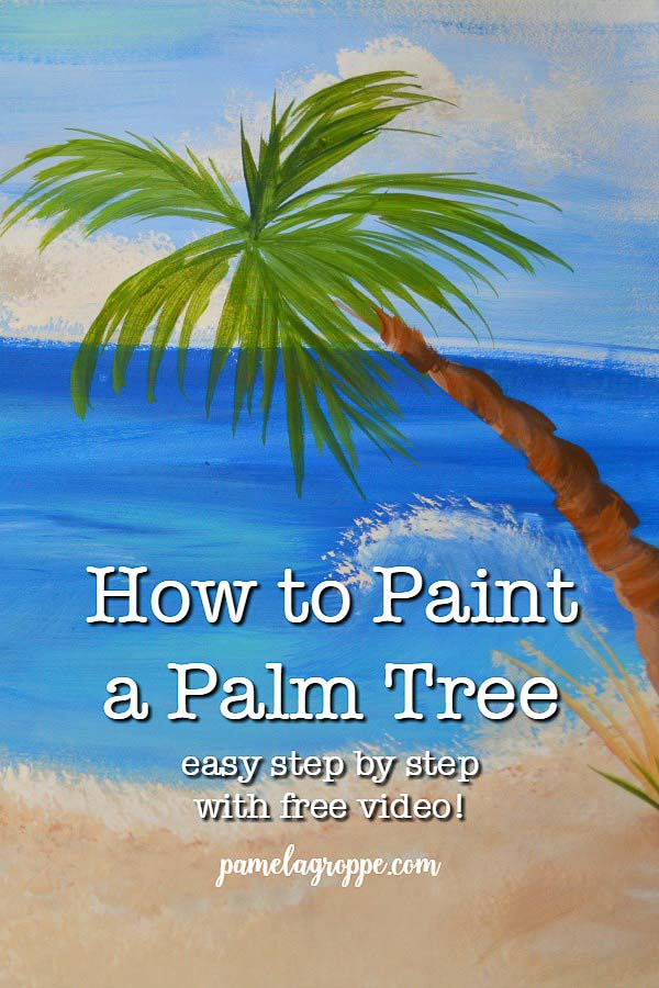 Palm tree painting with text overlay, how to paint a palm tree, pamela groppe art