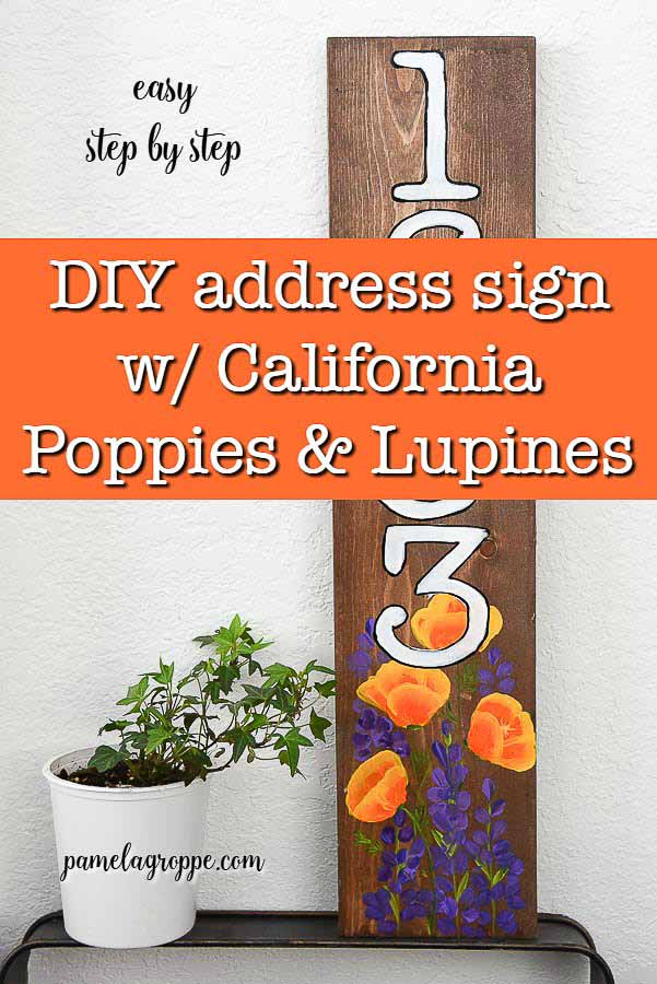California Poppies and Lupines on a DIY address sign with text overlay, How to paint california poppies and lupines, pamela groppe art