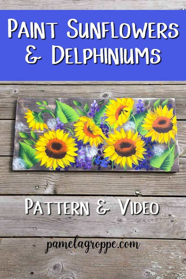 sunflower and delphiniums painting on wood board with text overlay, Paint Sunflowers and Delphiniums, pattern and video, Pamela Groppe Art