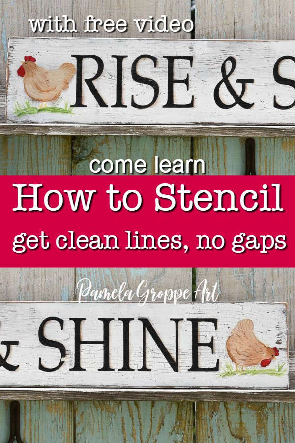 hand painted sign with chickens, text overlay How to Stencil, get clean lines, no gaps, Pamela Groppe Art
