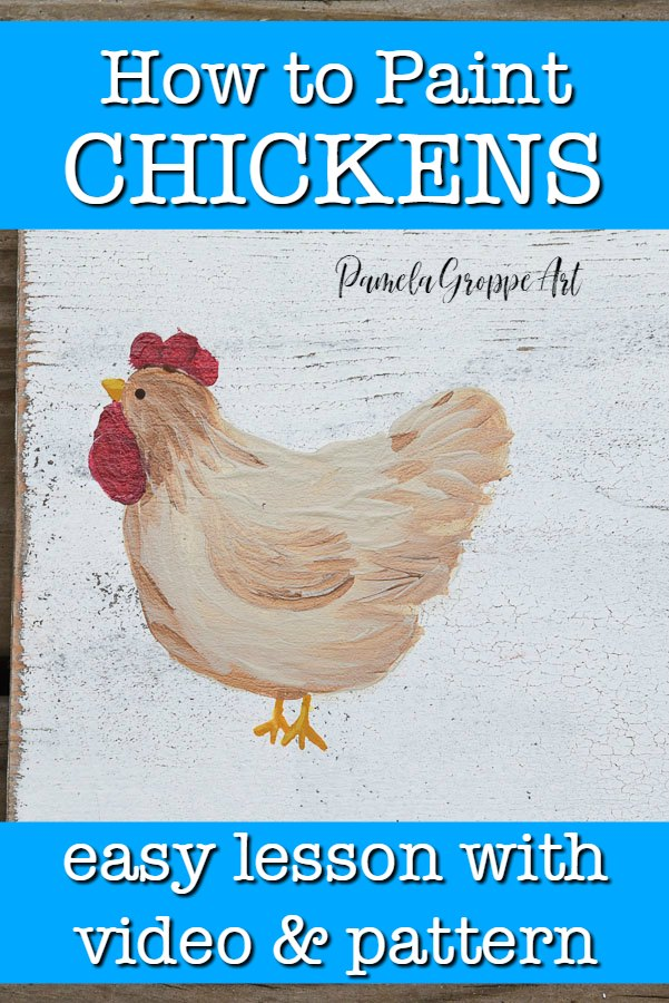 hand painted chicken on white background, text overlay, How to Paint Chickens, pamela groppe art, easy lesson with video and pattern