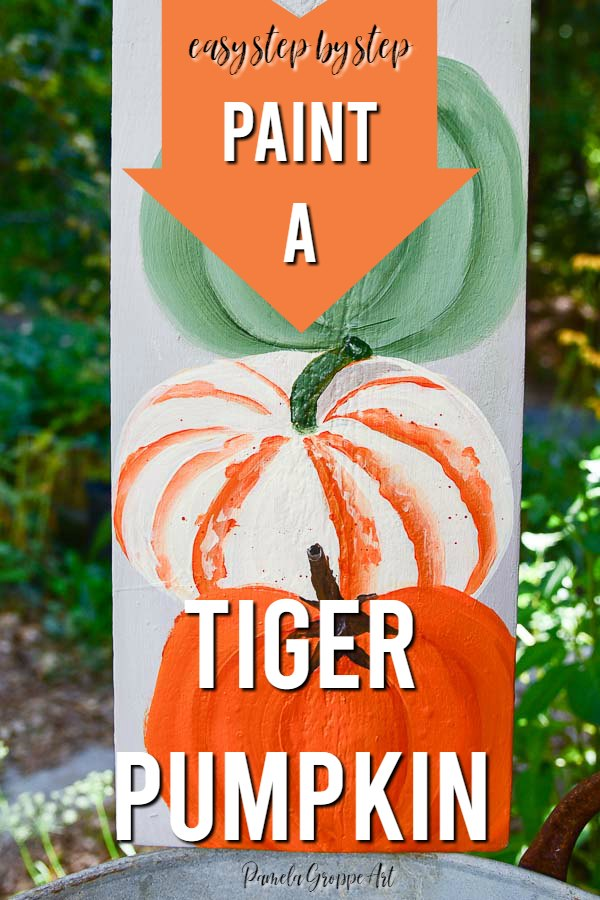 Three painted pumpkins stacked with text overlay, Paint a Tiger Pumpkin, pamela groppe art, easy step by step